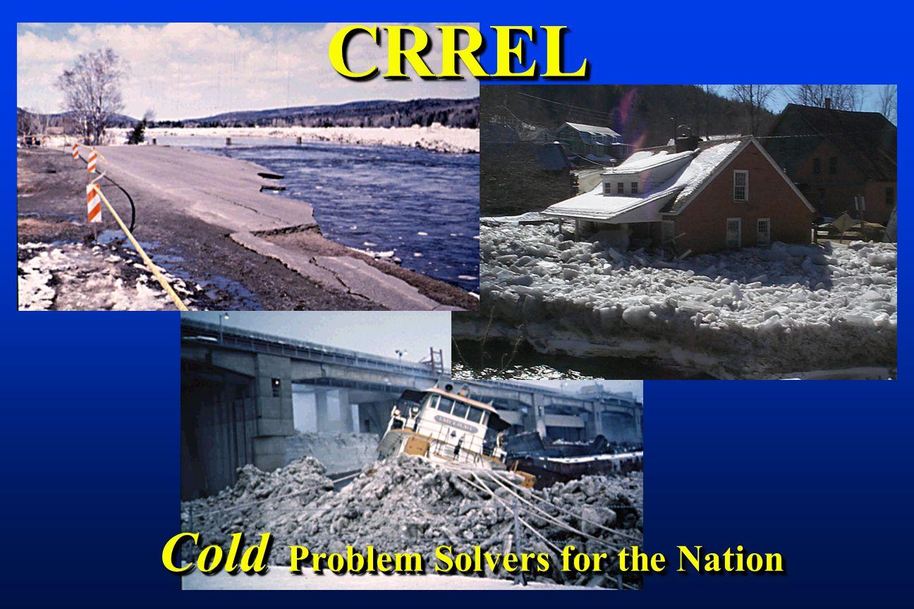 CRRELCRREL Cold Problem Solvers for the Nation