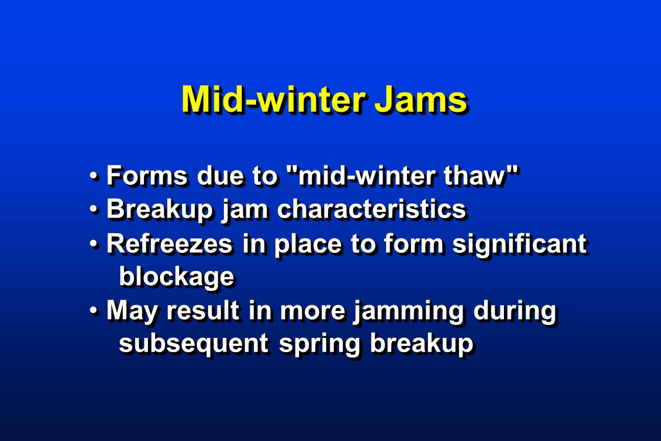 Mid-winter Jams Forms due to