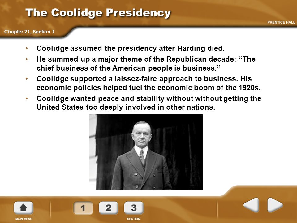 The Coolidge Presidency Coolidge assumed the presidency after Harding died.