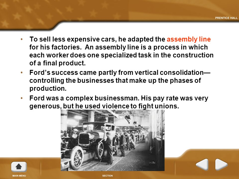 To sell less expensive cars, he adapted the assembly line for his factories.