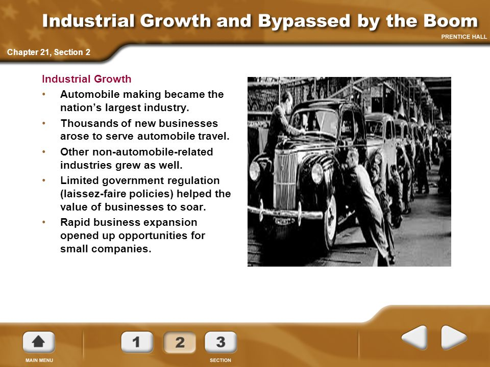 Industrial Growth and Bypassed by the Boom Industrial Growth Automobile making became the nation's largest industry.