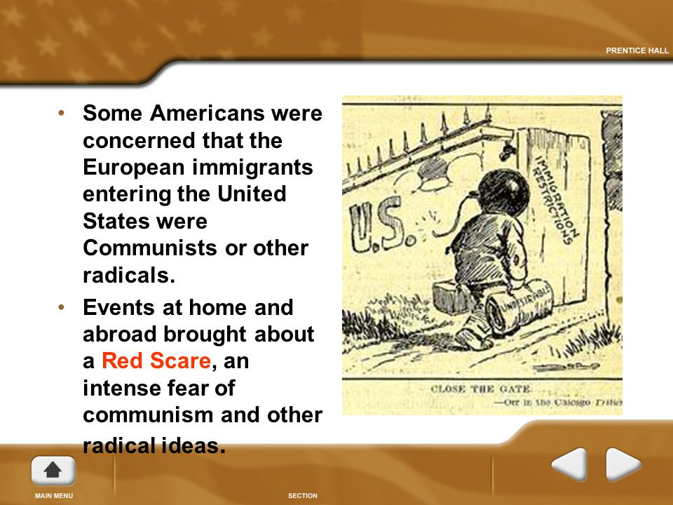 Some Americans were concerned that the European immigrants entering the United States were Communists or other radicals.