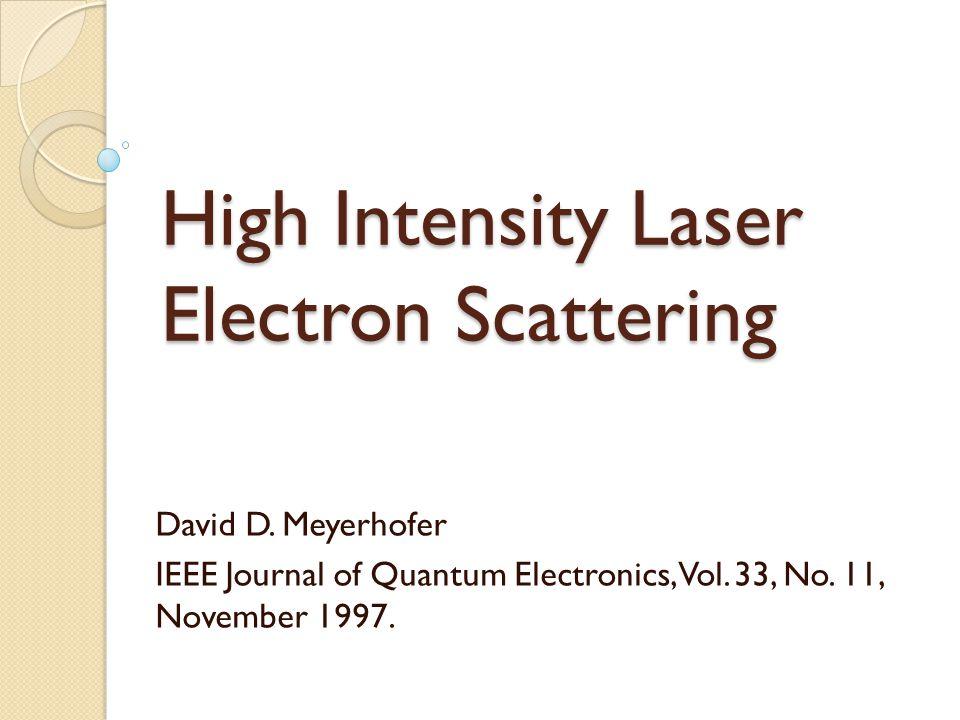 High Intensity Laser Electron Scattering David D.
