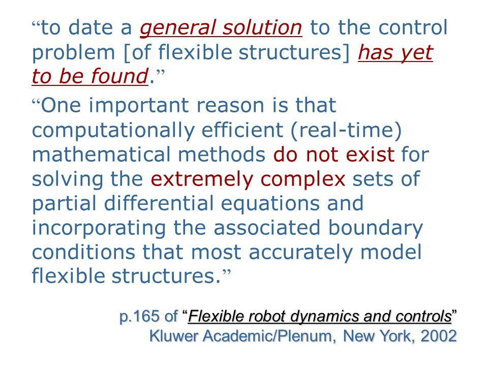 """"""" to date a general solution to the control problem [of flexible structures] has yet to be found. """" """" One important reason is that computationally eff"""