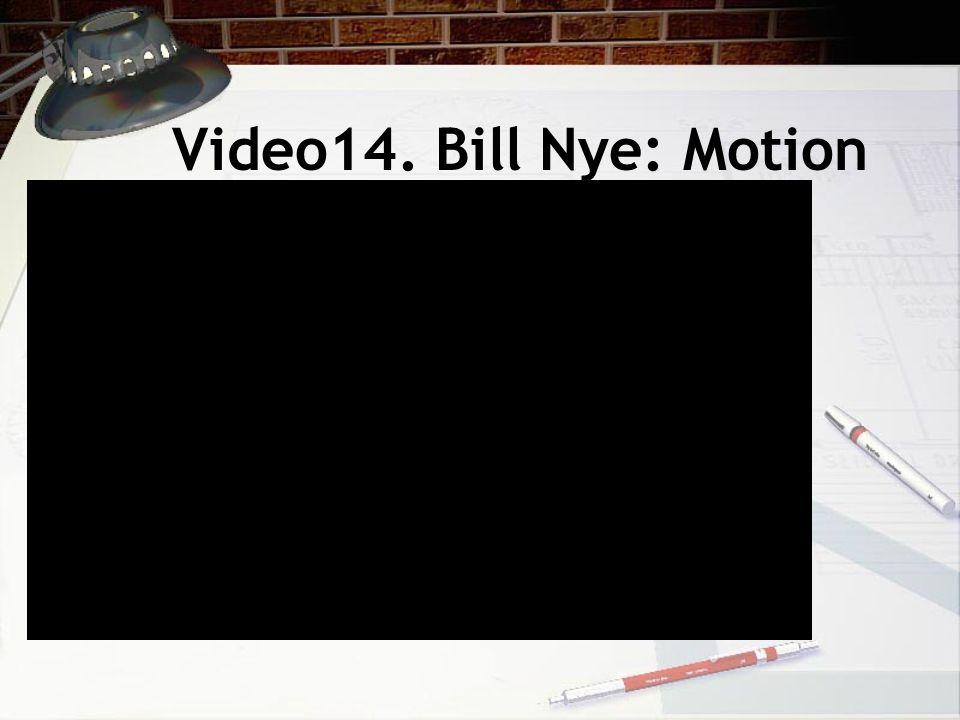 Video14. Bill Nye: Motion
