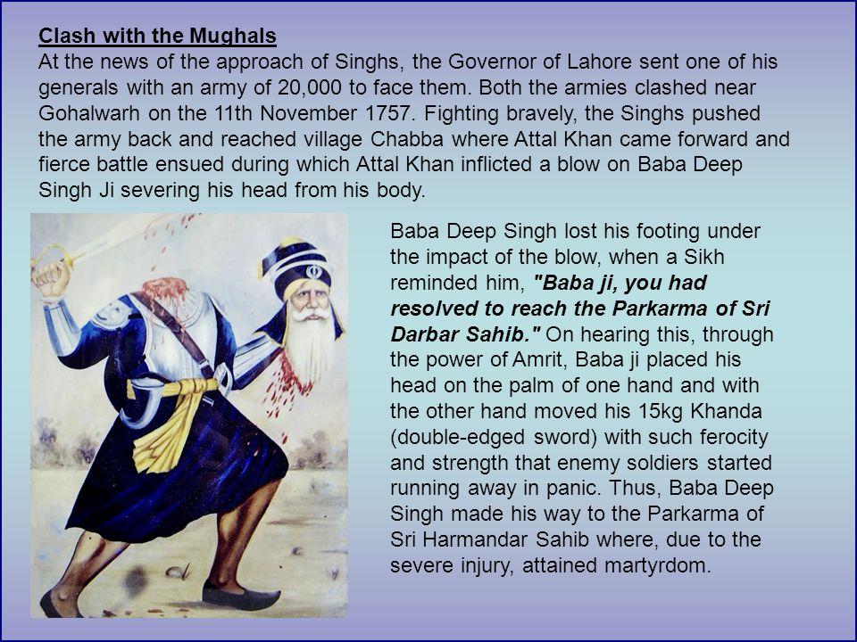 Baba Deep Singh Ji lays to rest at Harmandir Sahib The Singhs celebrated the Bandi Chorr of 1757 in Sri Harmandar Sahib as they won the battle.