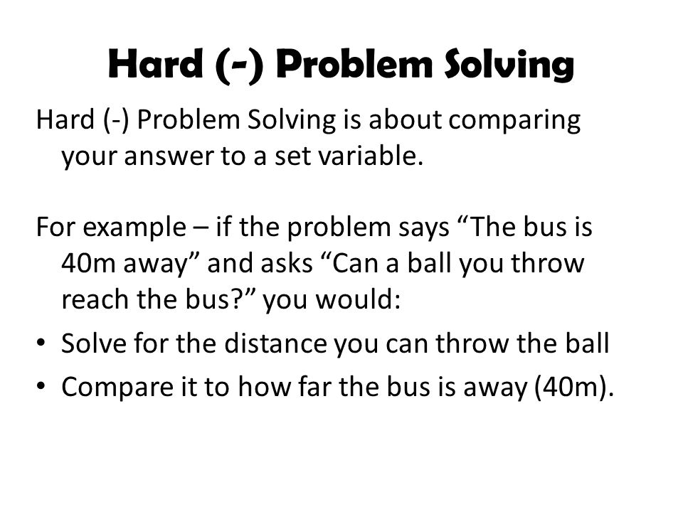 Hard (-) Problem Solving is about comparing your answer to a set variable.