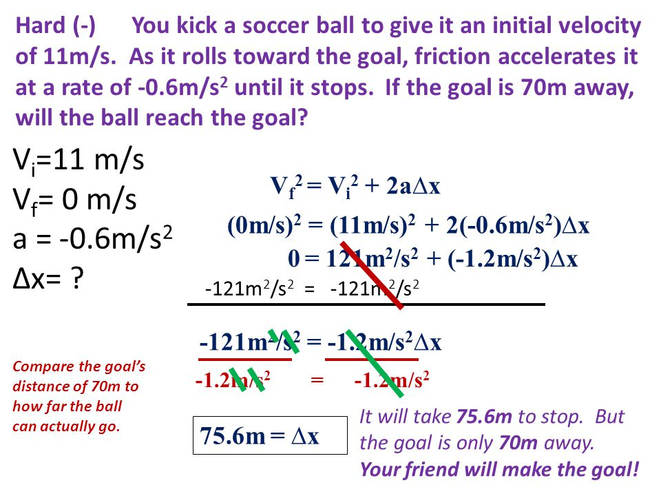Hard (-) You kick a soccer ball to give it an initial velocity of 11m/s.