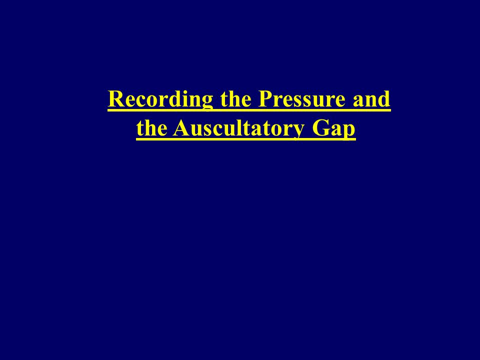 Recording the Pressure and the Auscultatory Gap