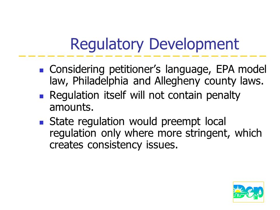 Regulatory Development Considering petitioner's language, EPA model law, Philadelphia and Allegheny county laws.