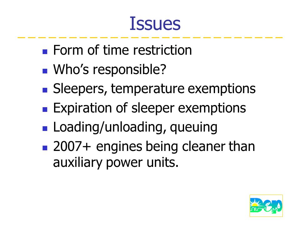 Issues Form of time restriction Who's responsible.