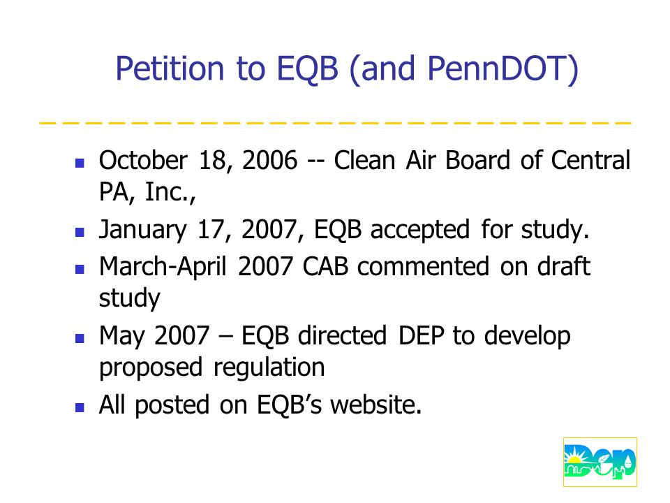 Petition to EQB (and PennDOT) October 18, 2006 -- Clean Air Board of Central PA, Inc., January 17, 2007, EQB accepted for study.