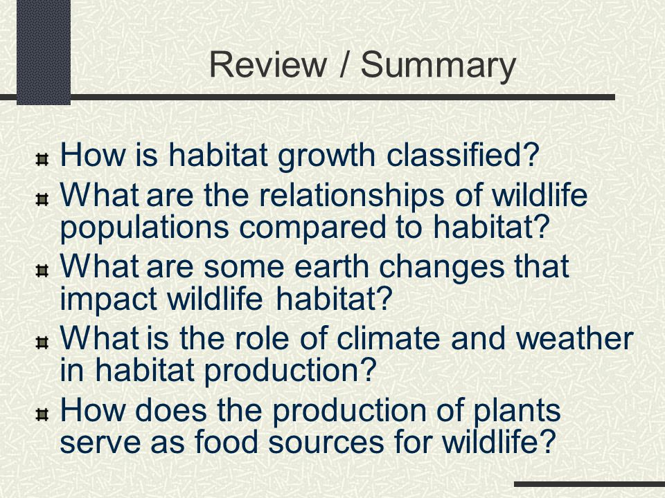 Review / Summary How is habitat growth classified.