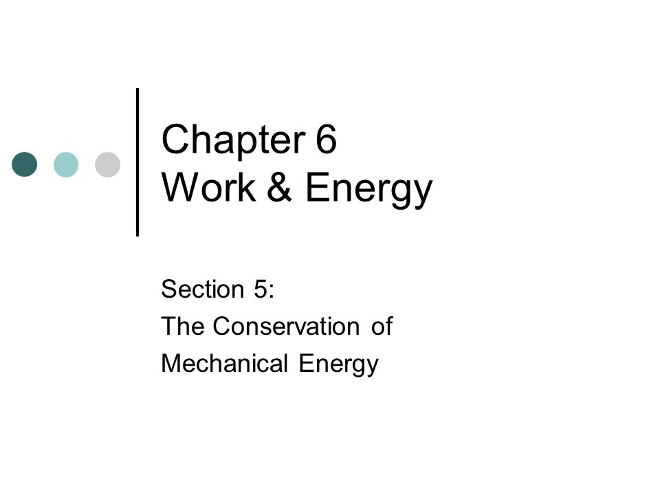 Law of Conservation of Energy In any isolated system, the total energy remains constant.