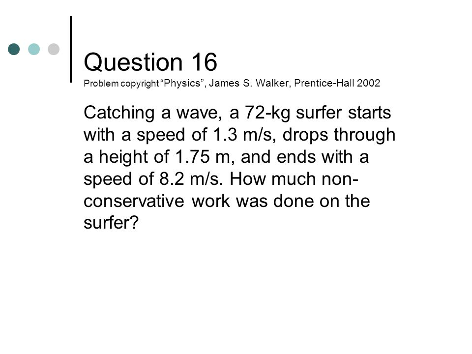 Question 17 Problem copyright Physics , James S.