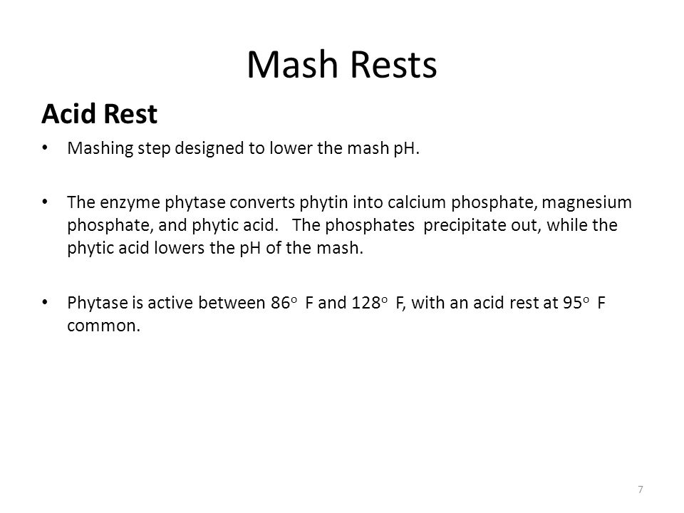 Mash Rests Acid Rest Mashing step designed to lower the mash pH.