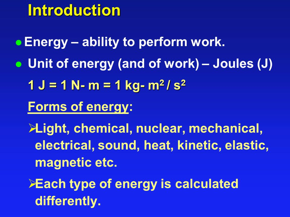 Introduction l Energy – ability to perform work.
