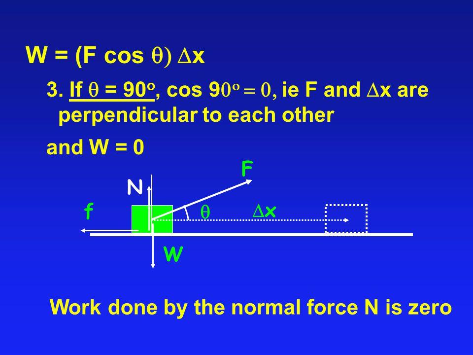 W = (F cos  x 3.