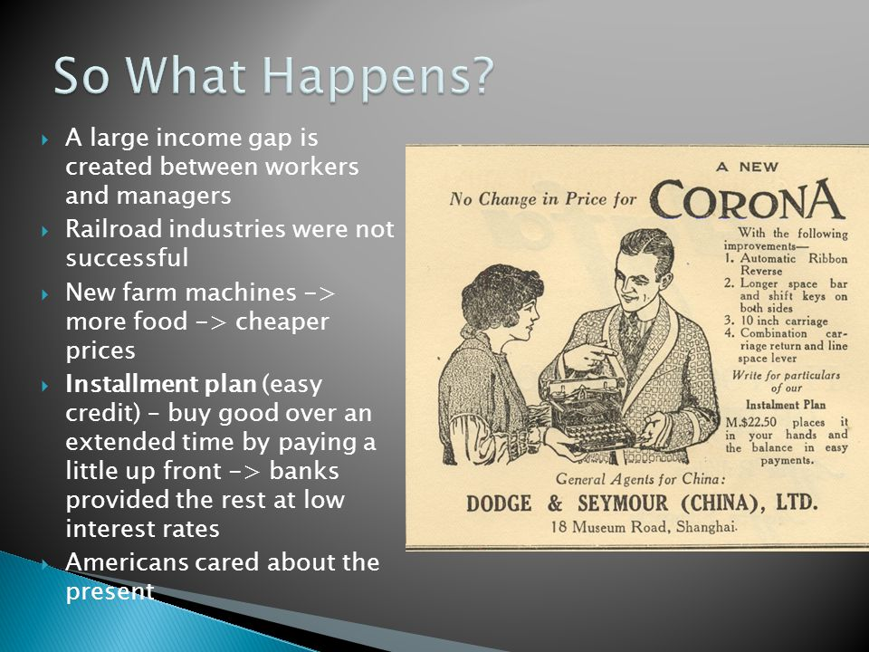  A large income gap is created between workers and managers  Railroad industries were not successful  New farm machines -> more food -> cheaper pri