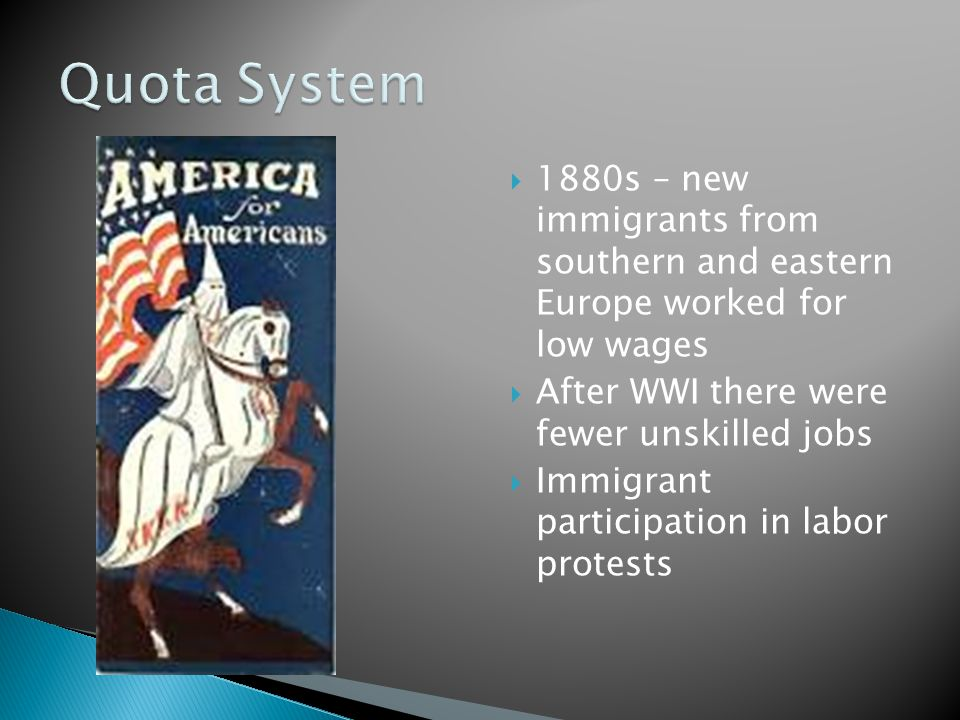  1880s – new immigrants from southern and eastern Europe worked for low wages  After WWI there were fewer unskilled jobs  Immigrant participation i