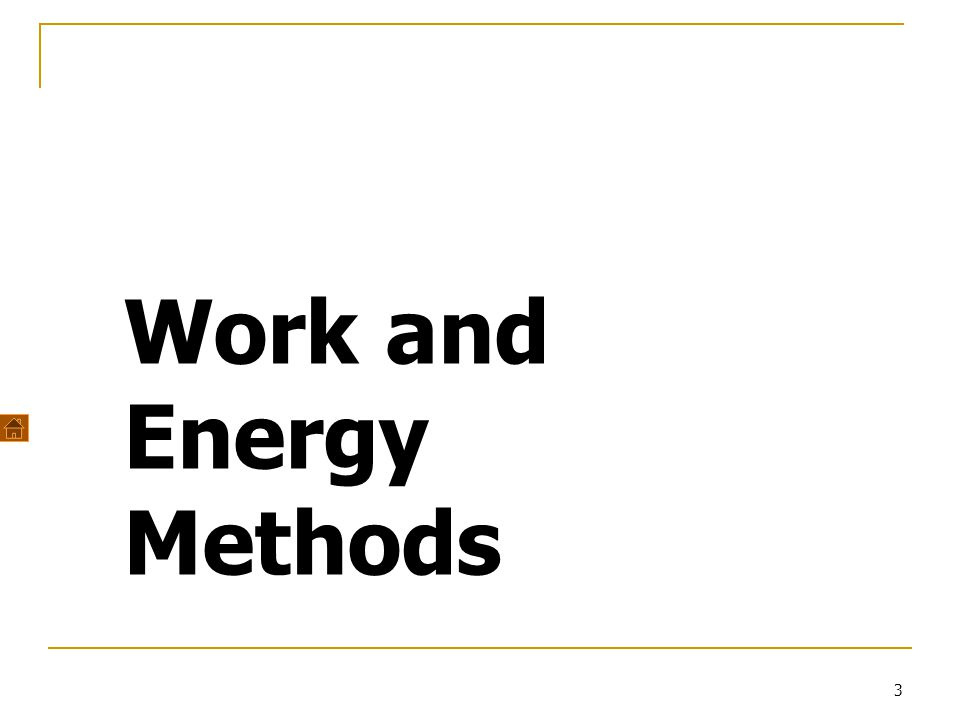 3 Work and Energy Methods