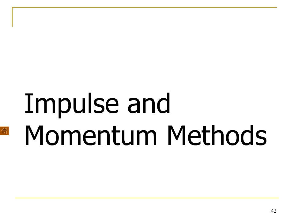 42 Impulse and Momentum Methods