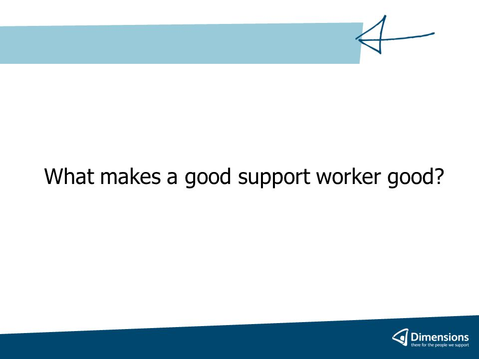 What makes a good support worker good?