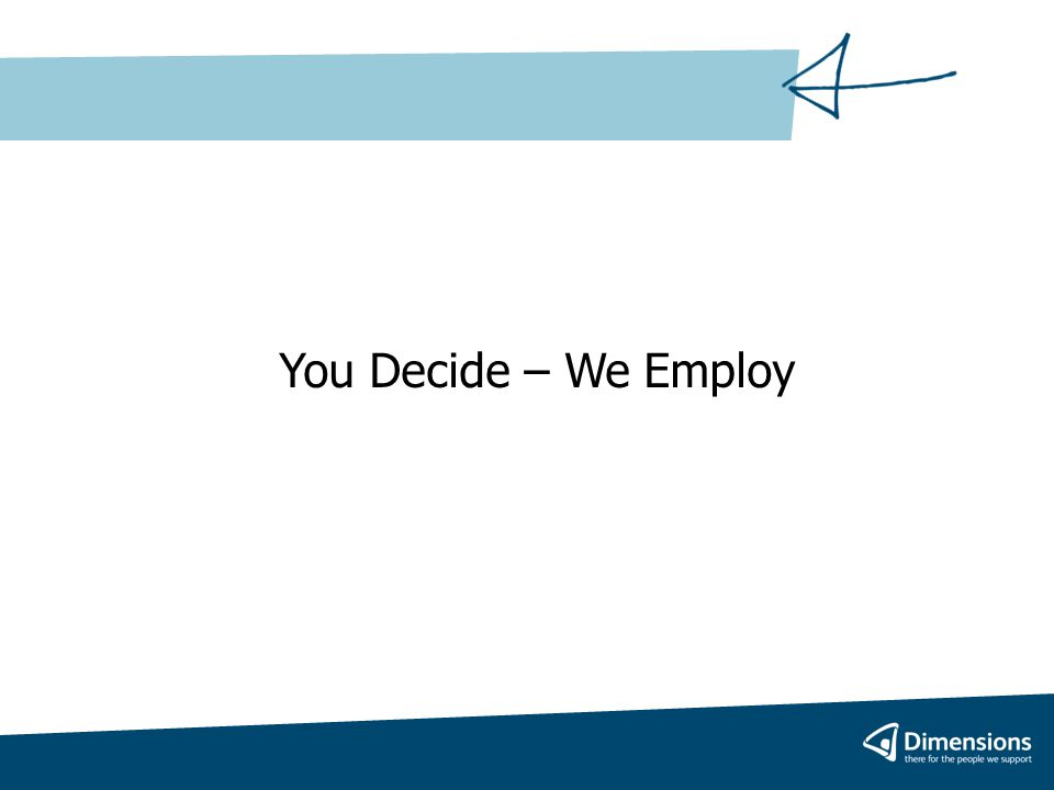You Decide – We Employ