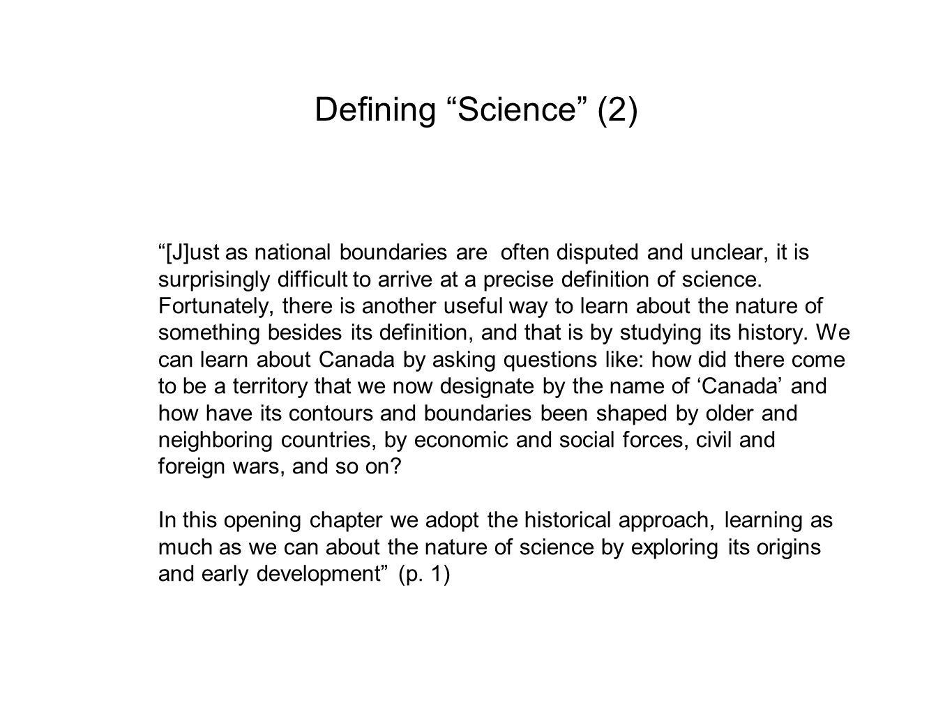 """Defining """"Science"""" (2) """"[J]ust as national boundaries are often disputed and unclear, it is surprisingly difficult to arrive at a precise definition o"""
