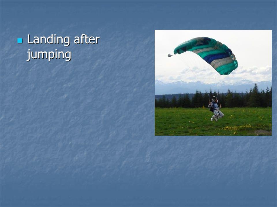 Landing after jumping Landing after jumping