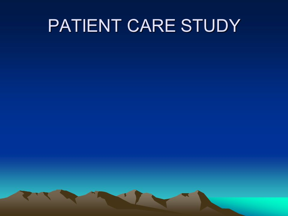 PATIENT CARE STUDY