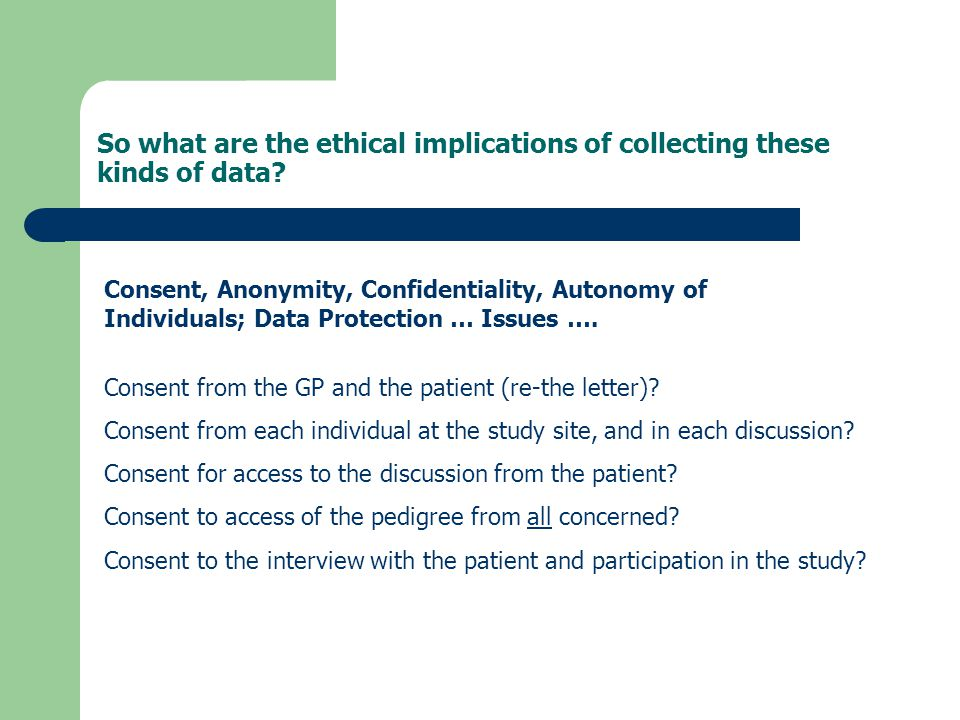 So what are the ethical implications of collecting these kinds of data.