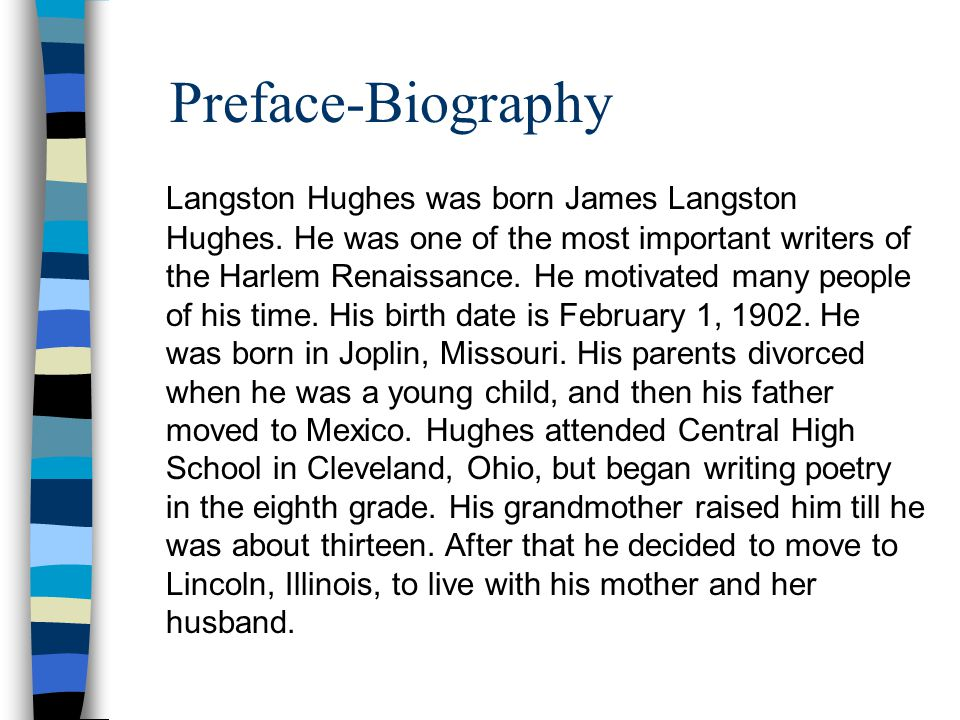 Preface-Biography Langston Hughes was born James Langston Hughes.