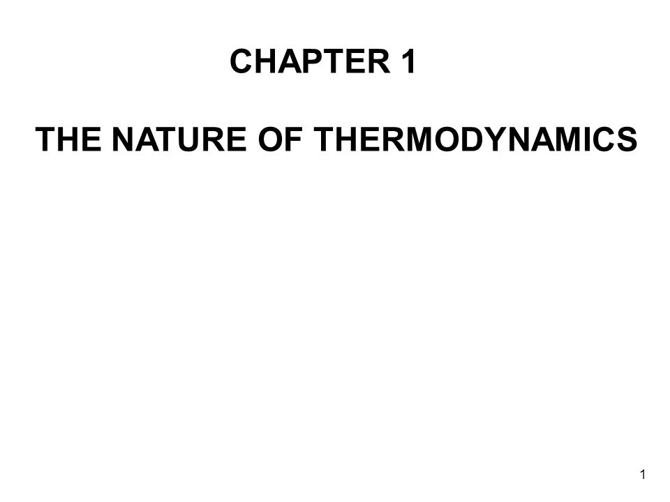 1 THE NATURE OF THERMODYNAMICS CHAPTER 1