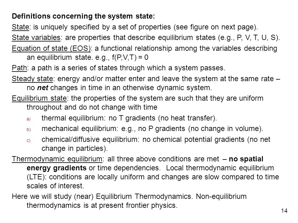 14 Definitions concerning the system state: State: is uniquely specified by a set of properties (see figure on next page).