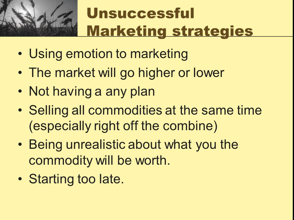 Basics of a Marketing Plan The most important thing a producer can do to make a good marketing plan is know your breakeven for each commodity.