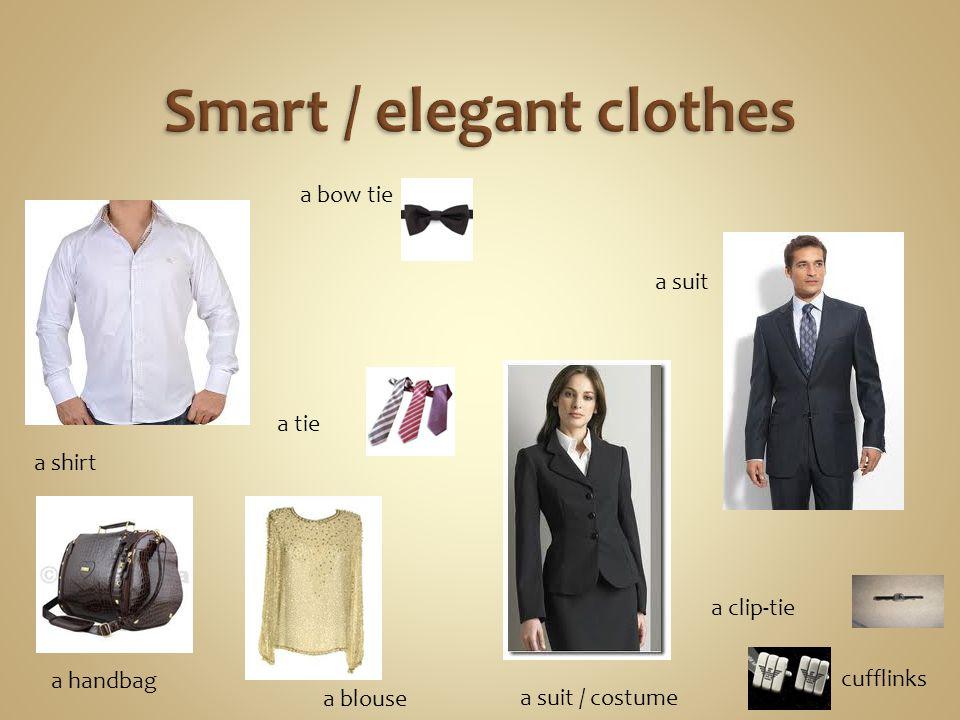 a shirt a tie a bow tie a handbag a blouse cufflinks a clip-tie a suit a suit / costume