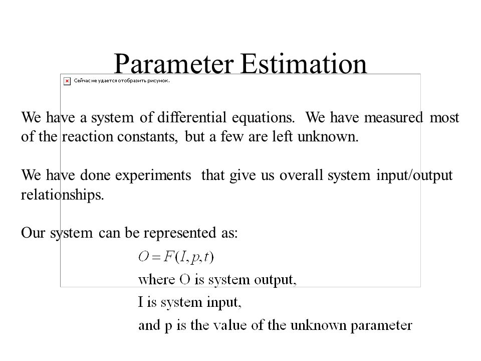 Parameter Estimation We have a system of differential equations.