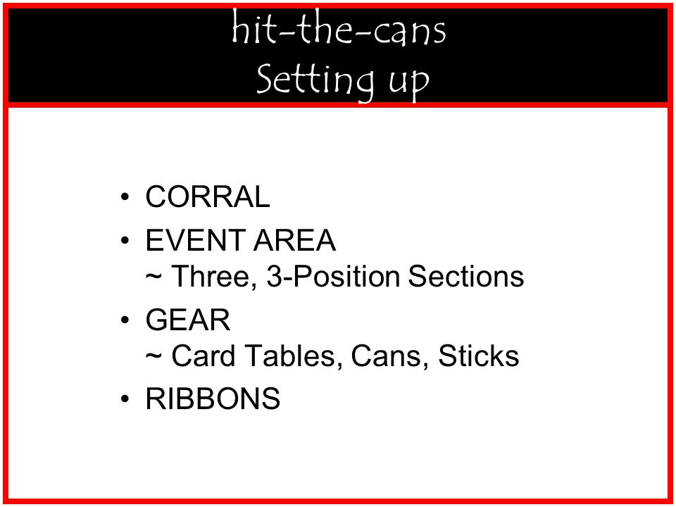 1-S-MV-HitCans-Setuxxxxxxp CORRAL EVENT AREA ~ Three, 3-Position Sections GEAR ~ Card Tables, Cans, Sticks RIBBONS hit-the-cans Setting up