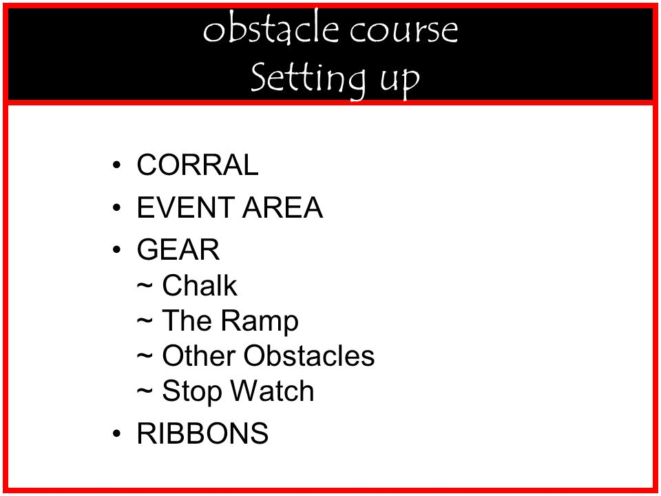 2-S-BS-Obst-Setup CORRAL EVENT AREA GEAR ~ Chalk ~ The Ramp ~ Other Obstacles ~ Stop Watch RIBBONS obstacle course Setting up