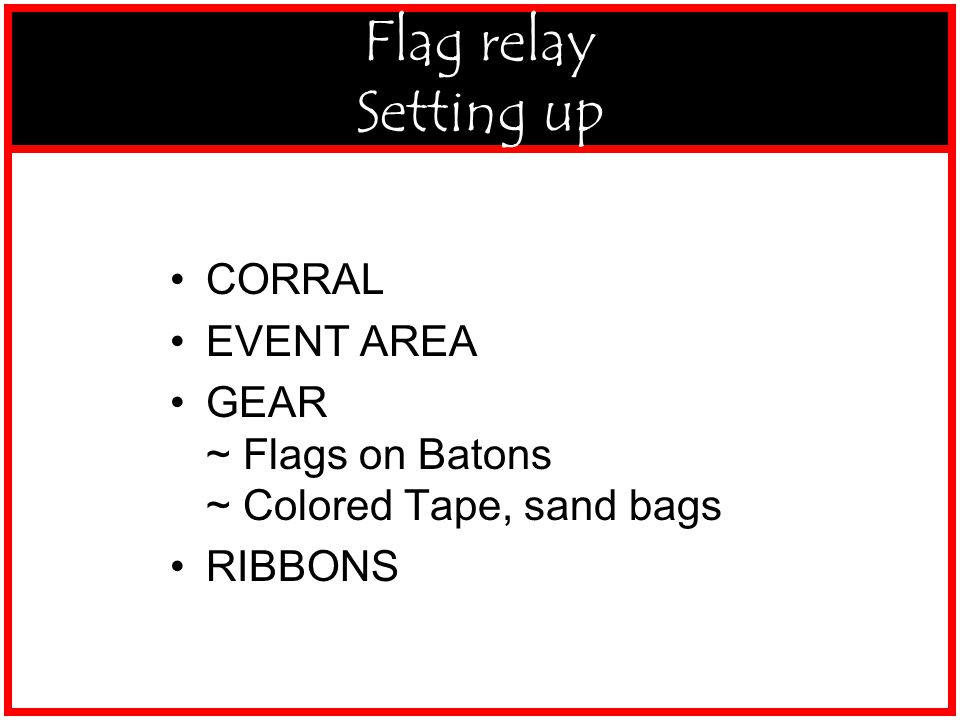 5-S-WT-FlagR-Setup CORRAL EVENT AREA GEAR ~ Flags on Batons ~ Colored Tape, sand bags RIBBONS Flag relay Setting up