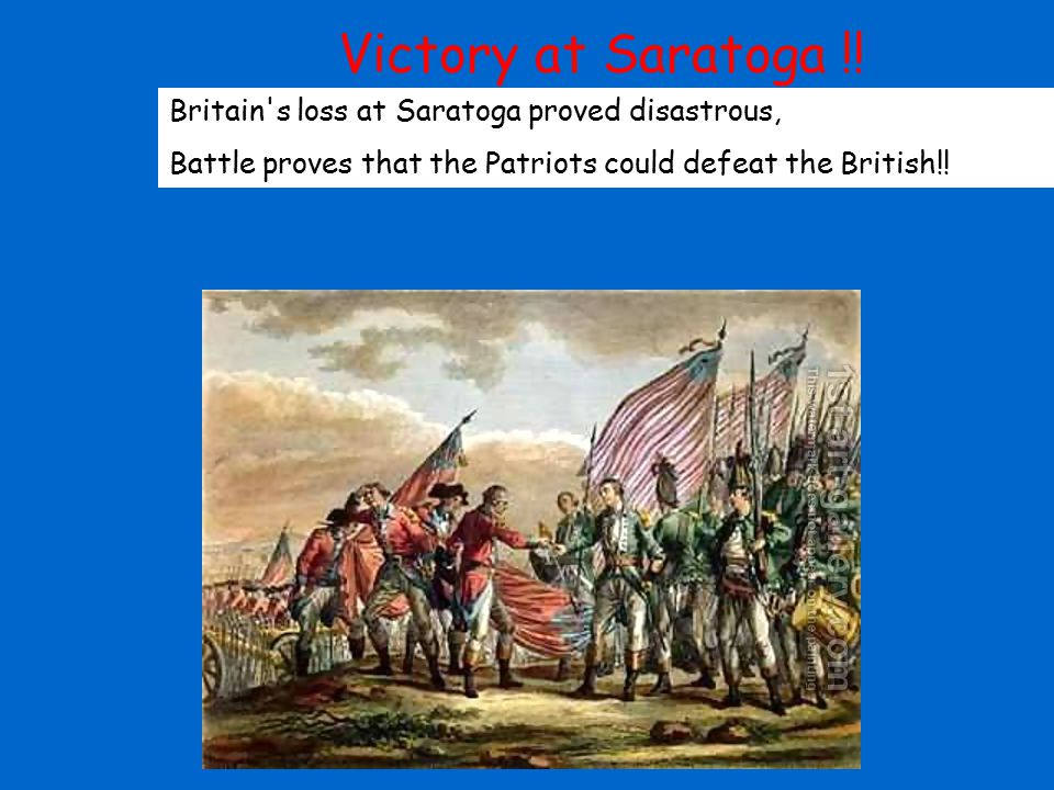 Victory at Saratoga !! Britain's loss at Saratoga proved disastrous, Battle proves that the Patriots could defeat the British!!