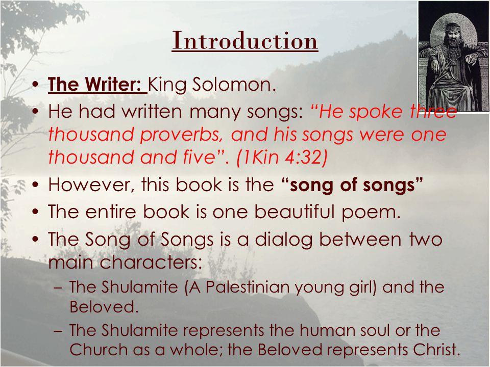 The Writer: King Solomon.