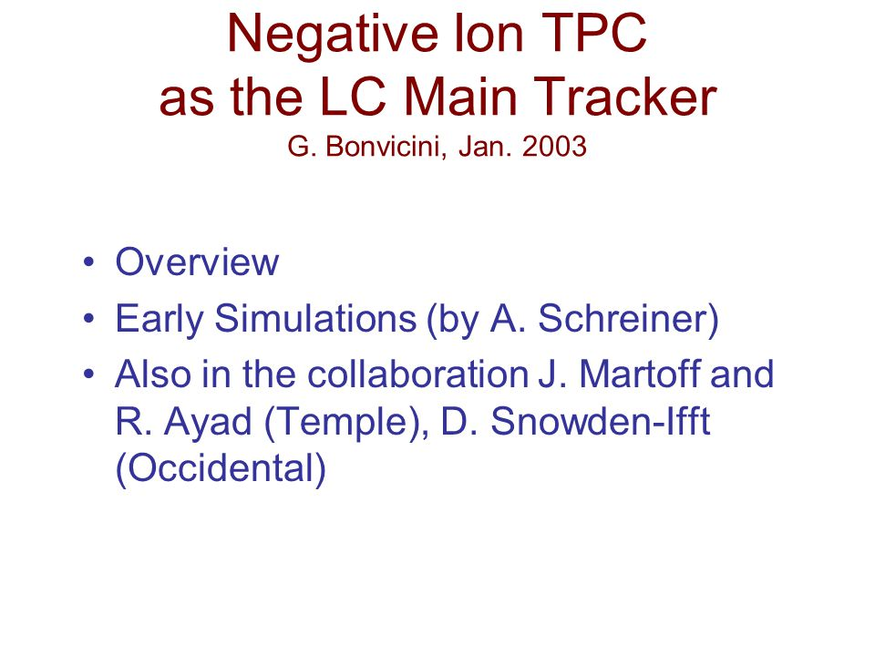 Negative Ion TPC as the LC Main Tracker G. Bonvicini, Jan.