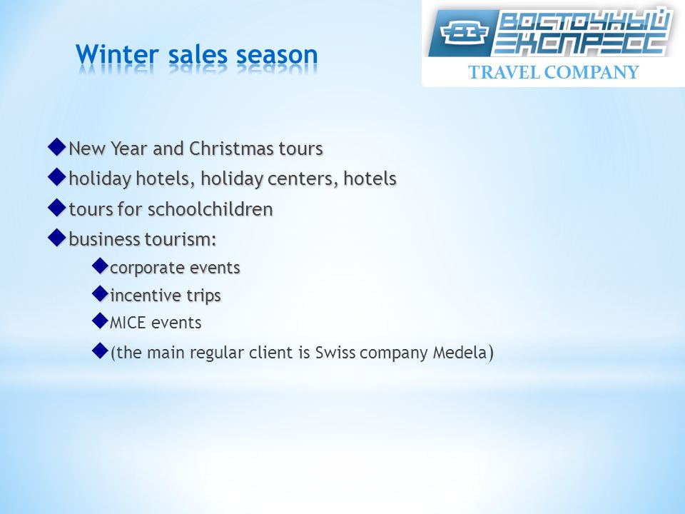  New Year and Christmas tours  holiday hotels, holiday centers, hotels  tours for schoolchildren  business tourism:  corporate events  incentive