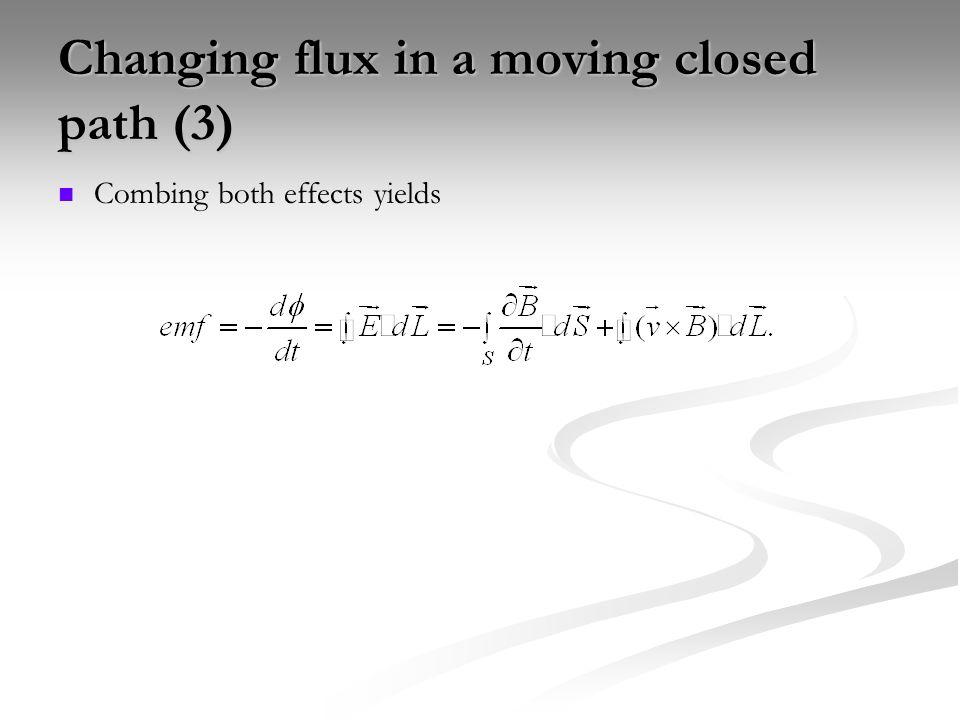 Changing flux in a moving closed path (3) Combing both effects yields
