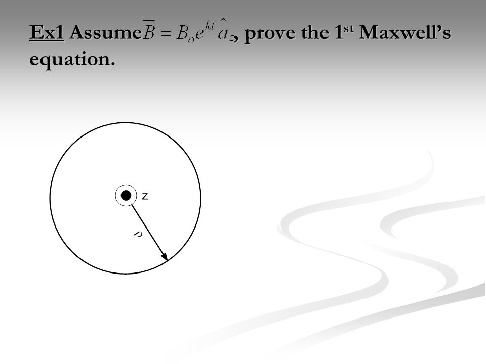 Ex1 Assume, prove the 1 st Maxwell's equation.