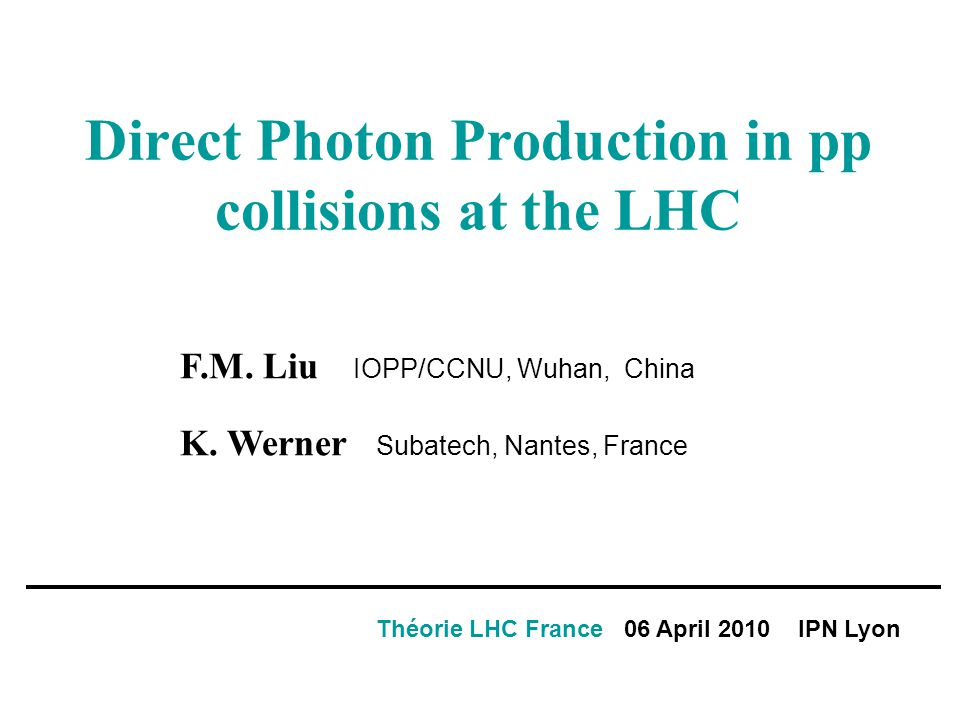 Direct Photon Production in pp collisions at the LHC Théorie LHC France 06 April 2010 IPN Lyon F.M.