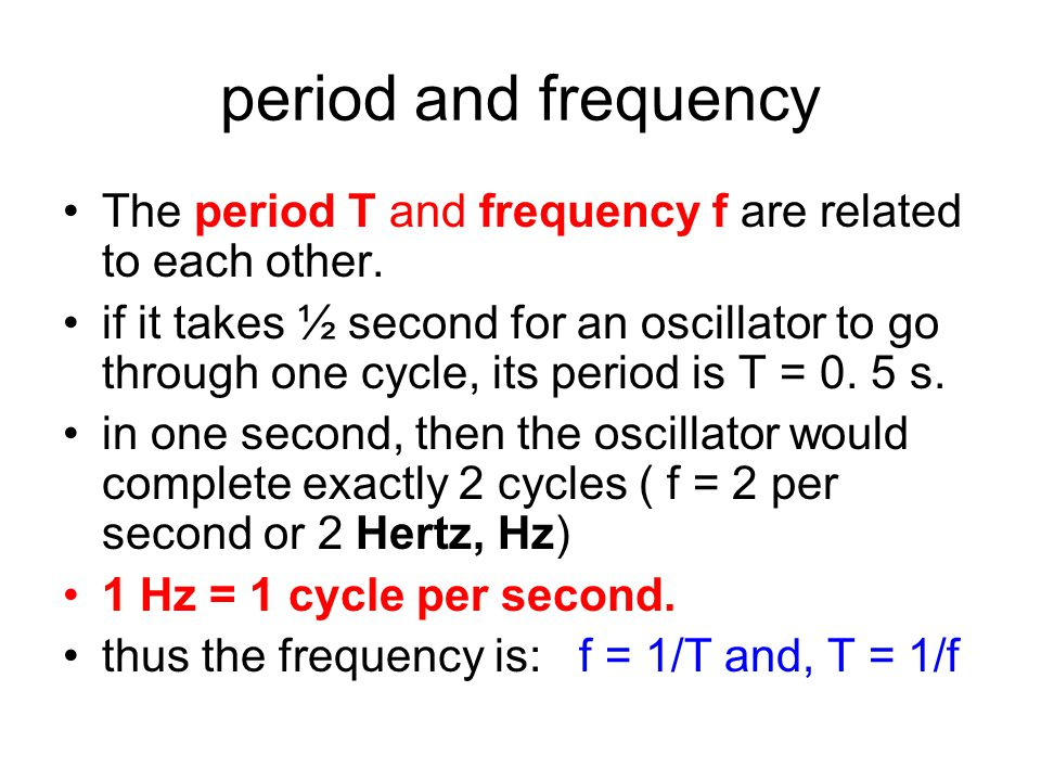 Some terminology the maximum displacement of an object from equilibrium is called the AMPLITUDE the time that it takes to complete one full cycle (A 