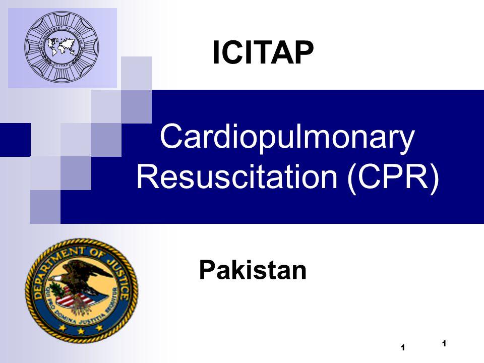 1 Cardiopulmonary Resuscitation (CPR) Pakistan ICITAP 1